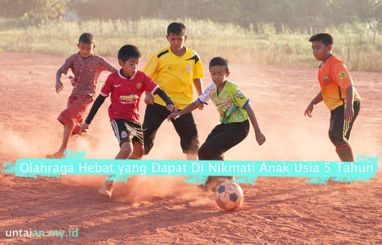 Olahraga Hebat yang Dapat Di Nikmati Anak Usia 5 Tahun