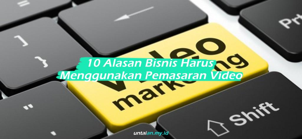 10 Alasan Bisnis Harus Menggunakan Pemasaran Video